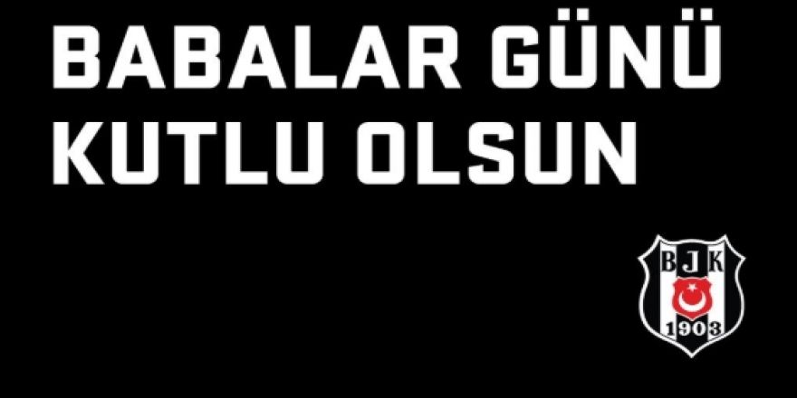 Beşiktaş'tan Babalar Günü paylaşımı