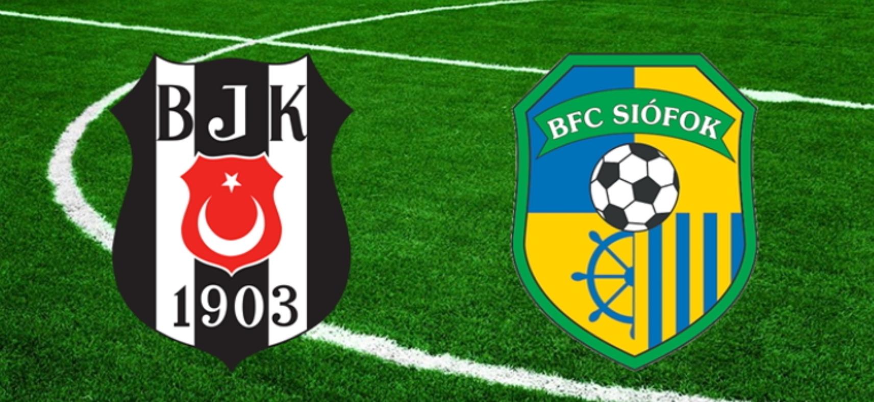 Beşiktaş - Siofok hazırlık maçı CANLI izle
