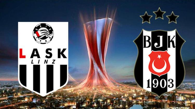 LASK Linz - Beşiktaş maçı (16 Ağustos) ne zaman, hangi kanalda?