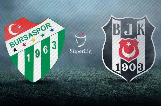 Bursaspor - Beşiktaş maçı muhtemel 11'ler