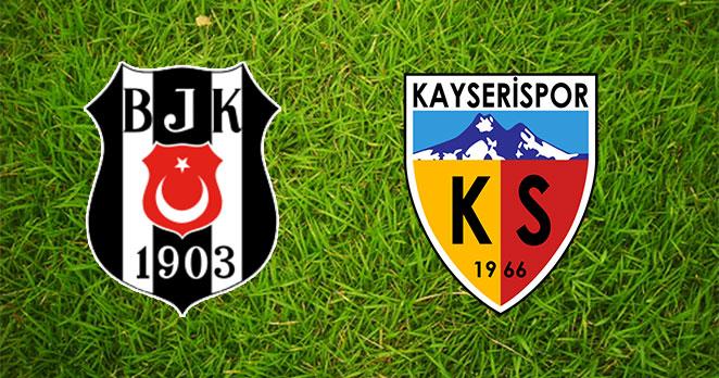 Beşiktaş - Kayserispor CANLI anlatım