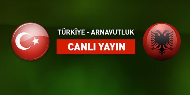 Arnavutluk - Türkiye maçı CANLI İZLE (22.03.2019)
