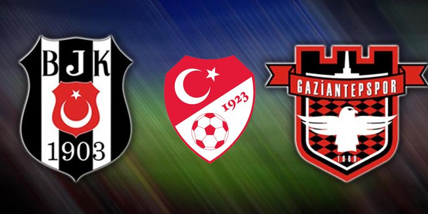 Beşiktaş ve G.Antepspor'un 73. maçı