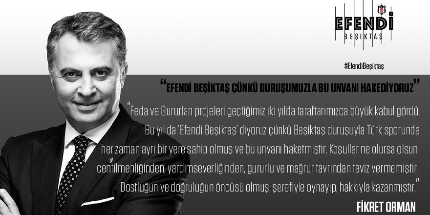 Fikret Orman: ''Efendi Beşiktaş diyoruz çünkü...''