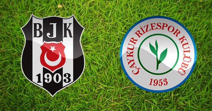 Ç.Rizespor - Beşiktaş maçı öncesi muhtemel 11'ler
