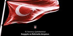 Beşiktaş'tan 15 Temmuz mesajı