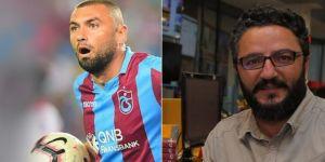 """""""Beşiktaş taraftarına Burak'ı nasıl kabul ettirecekler, soru bu"""""""