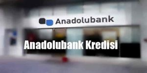 Anadolubank kredi erteleme var mı? Anadolubank kredi erteleme nasıl yapılır? Başvuru bilgileri