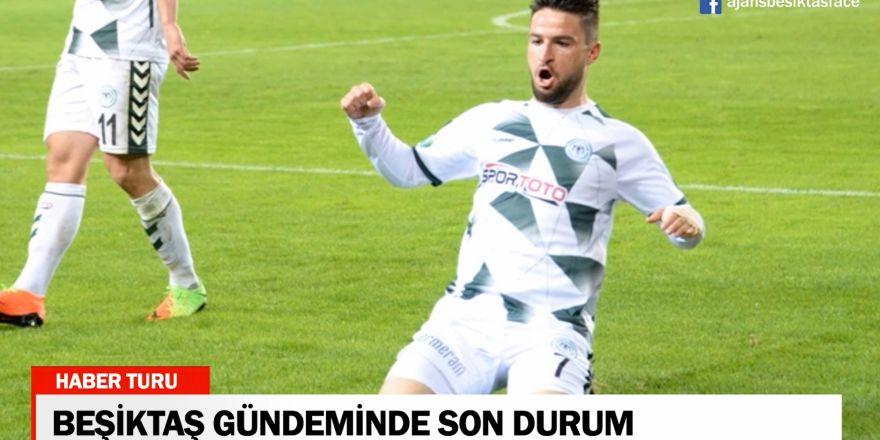 Beşiktaş gündeminde bugün (31 Mayıs 2018) HABER TURU